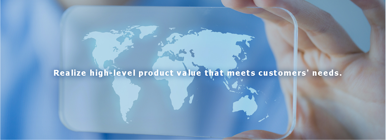 Generate product value in the world's highest standard