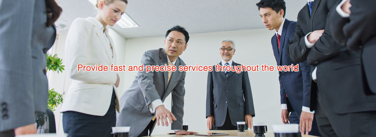 Provide fast and precise services throughout the world